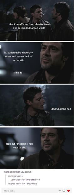 John Winchester, Dad of the Year. Lol.  Omg