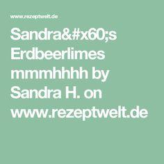 Sandra`s Erdbeerlimes mmmhhhh by Sandra H. on www.rezeptwelt.de