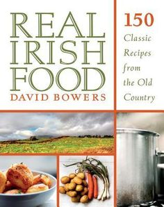 Real Irish Food: 150 Classic Recipes from the Old Country by David Bowers. Find out what real Irish food is all about! Irish Recipes, Wine Recipes, Cooking Recipes, Pub Recipes, Scottish Recipes, Celiac Recipes, English Recipes, Family Recipes, Apple Recipes