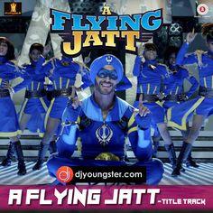 A Flying Jatt-Raftaar (Title Track) Mp3 Download DjYoungster.com