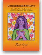 """Unconditional Self-Love"" inspirational/healing book written by: Rita Loyd"