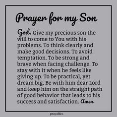 Prayers for family: Amen! For your FREE PRINTABLE Bible verse . Blessings, Bible verse, Prayers, Inspirational Quotes, and Affirmations Prayer For My Son, Prayer For My Children, My Children Quotes, Prayer For Family, Quotes For Kids, Prayer For Baby Boy, Quotes For Your Son, Poem For My Son, Raising Boys Quotes