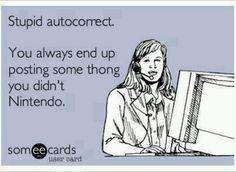 Stupid autocorrect!