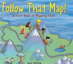 Follow That Map! A First Book of Mapping Skills by Scot Richie. With an appealing search-and-find technique, Follow That Map! is an interactive picture book that explains and demonstrates key mapping concepts.