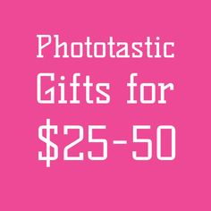 Phototastic Gifts for $25-50 #holiday #gifts #photography