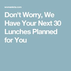 Don't Worry, We Have Your Next 30 Lunches Planned for You Lunch Recipes, Diet Recipes, Cooking Recipes, Healthy Recipes, Easy Recipes, Vegetarian Dinners, Healthy Pastas, Don't Worry, Meal Prep