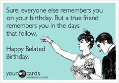 Happy Belated Birthday Quotes Wishes Funny Messages Funnies