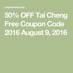 50% OFF Tai Cheng Free Coupon Code 2016 August 9, 2016