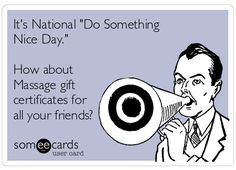 National Do Something Nice Day - Oct. 5.                                                                                                                                                                                 More