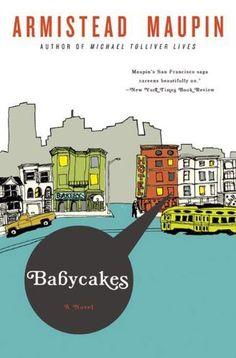 Babycakes (Tales of the City Book 4) by Armistead Maupin, http://www.amazon.com/dp/B006IY9IM8/ref=cm_sw_r_pi_dp_uBt4tb0XHG5GM