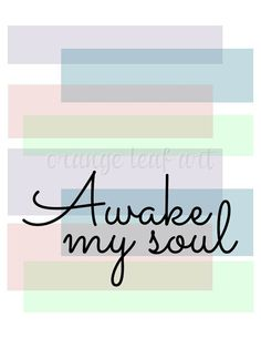 Digital Download Printable Artwork Awake My Soul by theorangeleaf