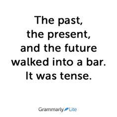 It was tense. #grammarhumor http://writersrelief.com/ Grammar Humor, Good Grammar, Teaching Grammar, English Grammar, Teaching English, Math Humor, Nerd Humor, English Language, Humour