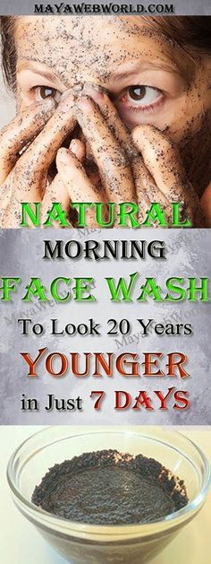 Natural Morning Face Wash To Look 20 Years Younger in Just 7 Days – MayaWebWorld