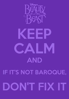 """Beauty and the Beast. I don't know why, but when I first read this I had a crazy moment where I thought it said, """"If it's not BBQ, don't fix it."""""""