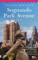Sognando Park Avenue / Tinsley Mortimer