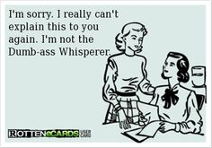 New ideas funny quotes humor ecards lol Someecards Funny, Funny Quotes, Funny Memes, Jokes, Sarcastic Ecards, Ecards Humor, Humorous Sayings, Sarcastic Quotes, Lol