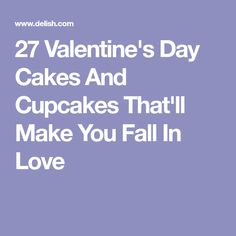 27 Valentine's Day Cakes And Cupcakes That'll Make You Fall In Love