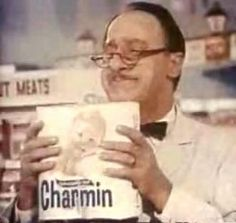 Mr. Whipple - Charmin Bath Tissue.  Ha - tried to tell my kids about this commercial.  Will have to show them this.