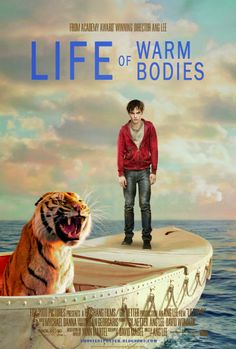 LIFE OF WARM BODIES / A highly unusual zombie who survives a disaster at sea is hurtled into an epic journey of adventure and discovery. While cast away, he forms an unexpected connection with another survivor: a fearsome Bengal tiger. The two form a relationship that sets in motion events that might transform the entire world.