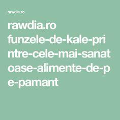 rawdia.ro funzele-de-kale-printre-cele-mai-sanatoase-alimente-de-pe-pamant Broccoli, Salads