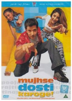 Mujhse dosti karoge @Dani Marino we need to watch it again and get some more Bollywood movies