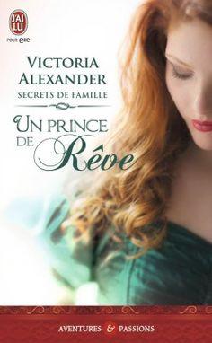Couverture de Secrets de Famille, Tome 1 : Un Prince de Rêve