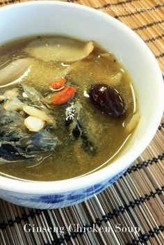 Ginseng Chicken Soup - This soup helps improve stamina and alertness and relieves fatigue.