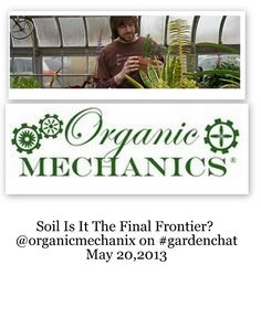 Organic Mechanics Soil on #gardenchat Twitter forum tonight : all about the soil : link to the transcript! 5/20/2013