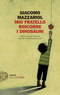 Mio fratello rincorre i dinosauri, di Giacomo Mazzariol.