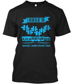 I Wear Blue For Autism Awareness Shirt Black T-Shirt Front
