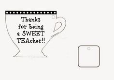 Thanks for Being A Sweet TEAcher Printable