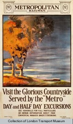 "Visit the Glorious Countryside Served by the ""Metro"". Metropolitan Railway, Day and Half Day Excursions, 1910 Transport Posters, Transportation Posters, London Transport Museum, Buses And Trains, Country Walk, Railway Posters, British Rail, London Bus, Poster Ads"