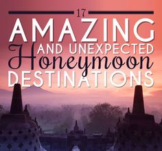 17 Amazing And Unexpected Honeymoon Destinations