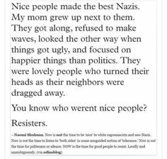 """""""Nice people made the best Nazis"""""""