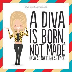 Créetelo a lo #Superbritánico: A diva is born, not made (Diva se nace, no se hace).
