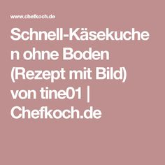 Schnell-Käsekuchen ohne Boden (Rezept mit Bild) von tine01 | Chefkoch.de