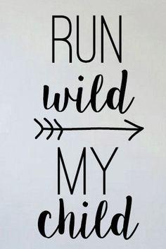 Run Wild my Child vinyl decal wall decor by BlackBirdVinylShop