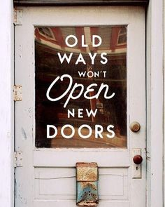 """""""Old ways won't open new doors.""""  Yes indeed!  #leadership #quotes"""