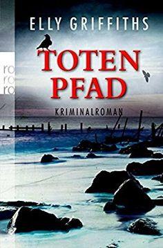 Totenpfad (Ein Fall für Dr. Ruth Galloway, Band 1)