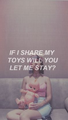 You know I give a fuck about you every day- Melanie Martinez/ play date