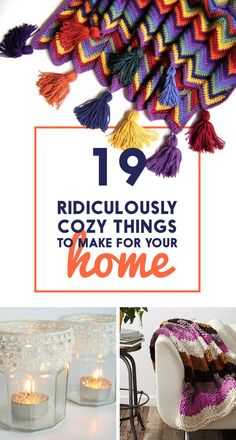 19 Ridiculously Cozy Things To Make For Your Home