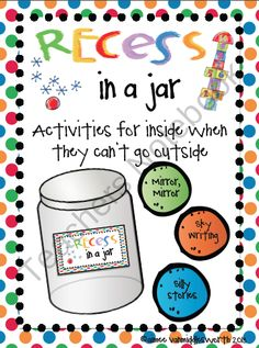 "Tired of indoor recess?  Need ideas for activities?  Try a ""Recess in a Jar""! $"
