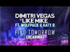 Dimitri Vegas & Like Mike ft Wolfpack & Katy B - Find Tomorrow ( Ocarina ) OFFICIAL RADIO VERSION - YouTube