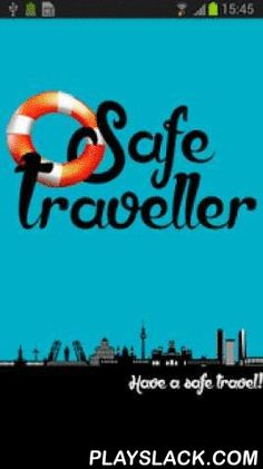 Safe Traveller  Android App - playslack.com ,  In SafeTraveller, we offer all the necessary information for your trip in order to give you all the tools to prevent unwanted situations, if you knew their usual tricks, you could prevent it from happening. SafeTraveller also pinpoints useful places and it indicates the best ways to get there, as well as telephone numbers and schedules, would help you to know where to go.SafeTraveller offers all the information in many languages, so you can…