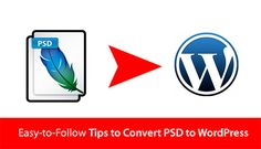 Easy-to-Follow Tips to Convert PSD to WordPress