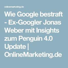 Wie Google bestraft - Ex-Googler Jonas Weber mit Insights zum Penguin 4.0 Update | OnlineMarketing.de
