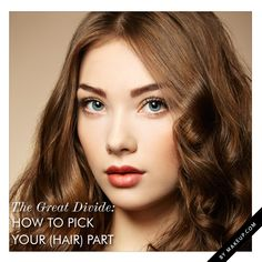 Tips on how to choose where to part your hair.  #hair