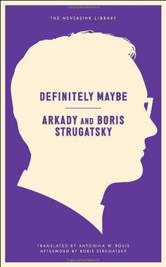 Definitely Maybe (Neversink): Arkady Strugatsky, Strugatsky Boris, Antonina W. Bouis: 9781612192819: Amazon.com: Books
