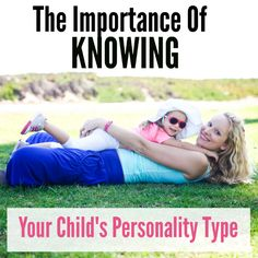 HOW TO TYPE YOUR CHILD'S PERSONALITY! The Importance of Knowing Your Child's Personality