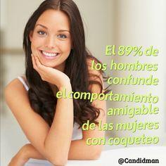 """""""El 89% de los #Hombres confunde el #Comportamiento #Amigable de las #Mujeres con #Coqueteo"""". #Citas #Frases @Candidman"""